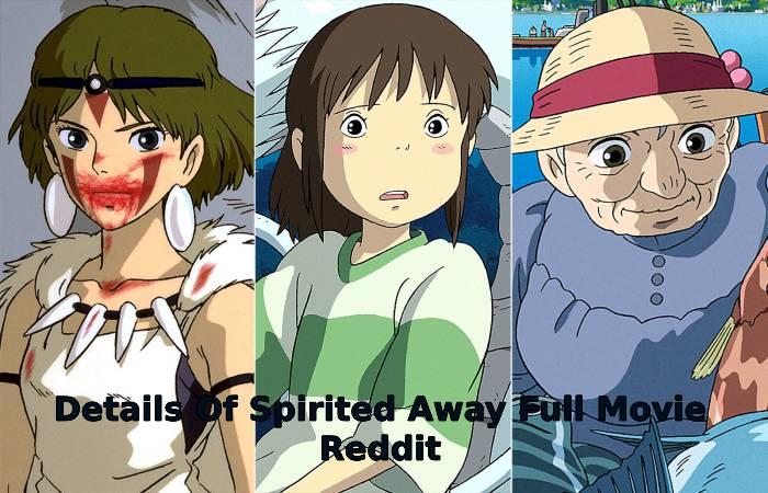 Details Of Spirited Away Full Movie Reddit