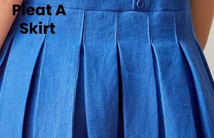 Pleat A Skirt