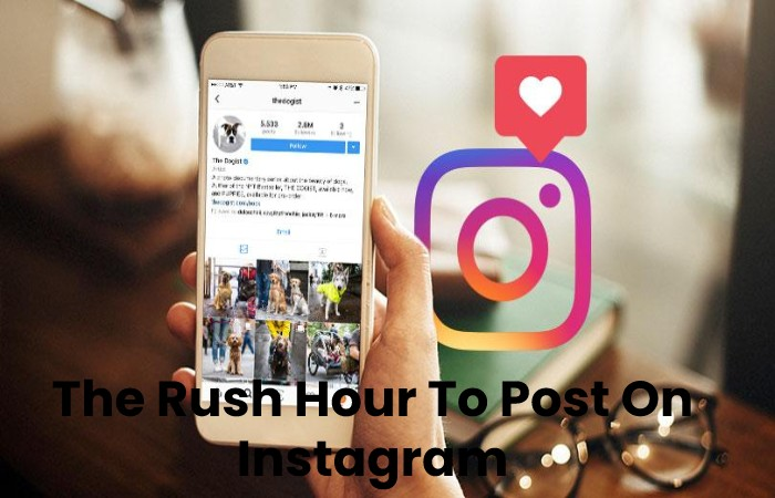 The Rush Hour To Post On Instagram