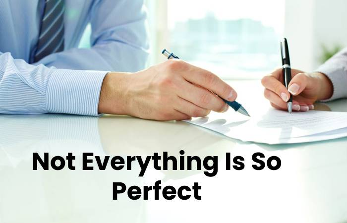 Not Everything Is So Perfect