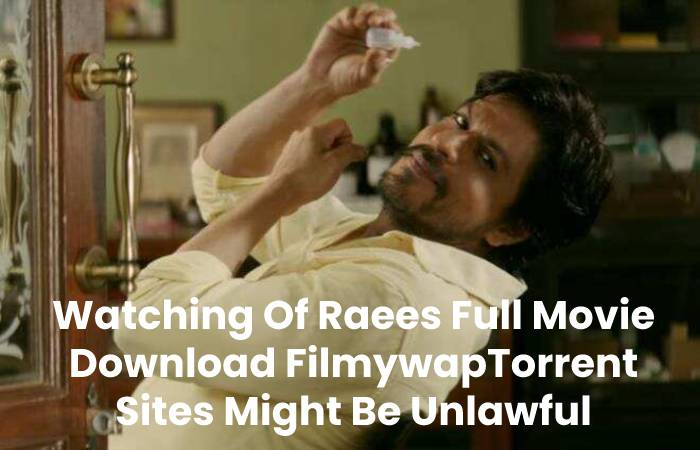 Watching Of Raees Full Movie Download FilmywapTorrent Sites Might Be Unlawful
