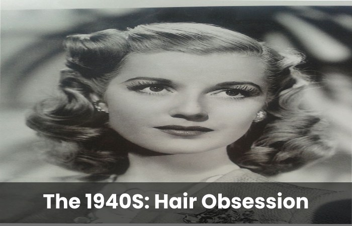 The 1940S: Hair Obsession