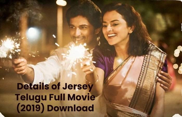 Details of Jersey Telugu Full Movie (2019) Download