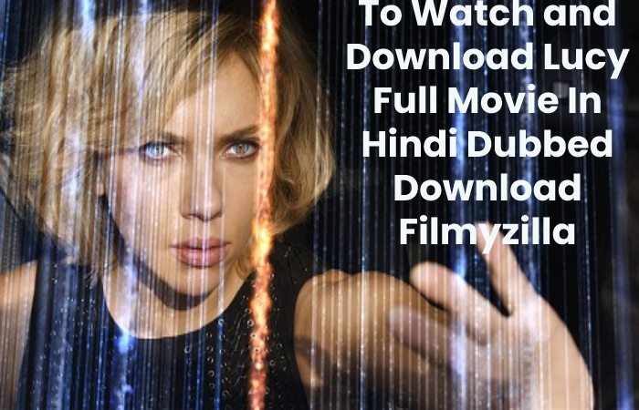 To Watch and Download Lucy Full Movie In Hindi Dubbed Download Filmyzilla