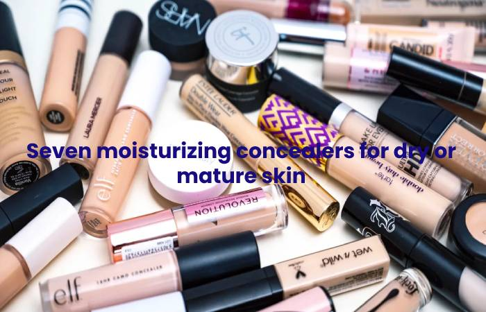 Seven moisturizing concealers for dry or mature skin