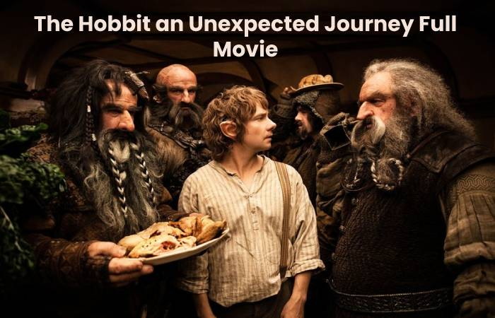 The Hobbit an Unexpected Journey Full Movie