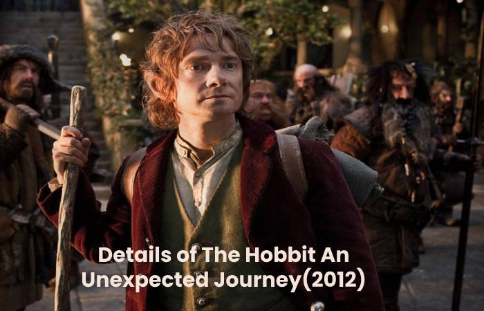 Details of The Hobbit An Unexpected Journey(2012)