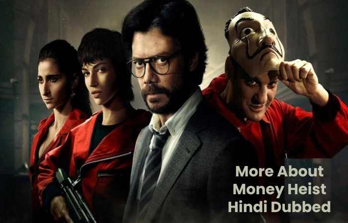 More About Money Heist Hindi Dubbed