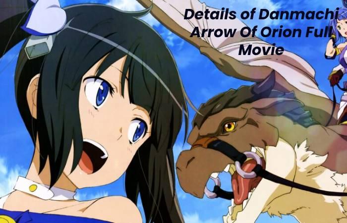Details of Danmachi Arrow Of Orion Full Movie