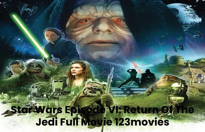 Star Wars Episode VI: Return Of The Jedi Full Movie 123movies