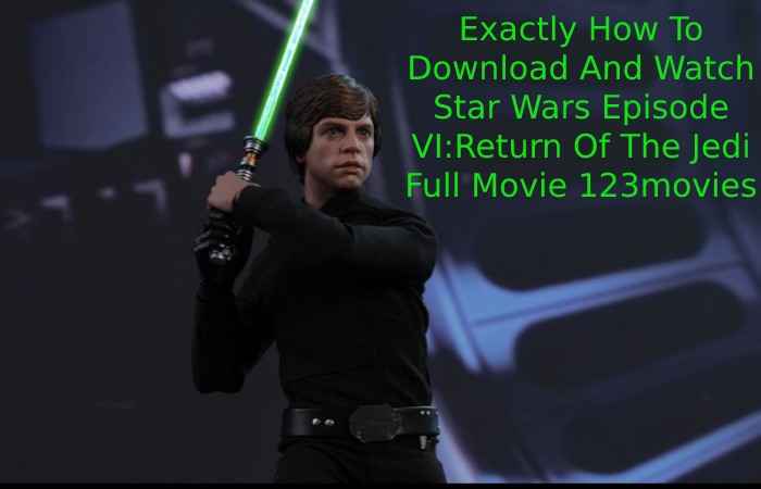 Exactly How To Download And Watch Star Wars Episode VI:Return Of The Jedi Full Movie 123movies