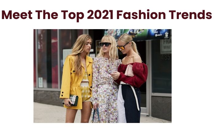 Meet The Top 2021 Fashion Trends