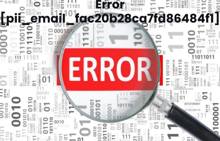 Error [pii_email_fac20b28ca7fd86484f1]
